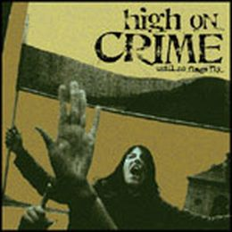 high on crime-until no flags fly