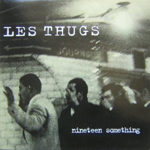 les thugs nineteen something